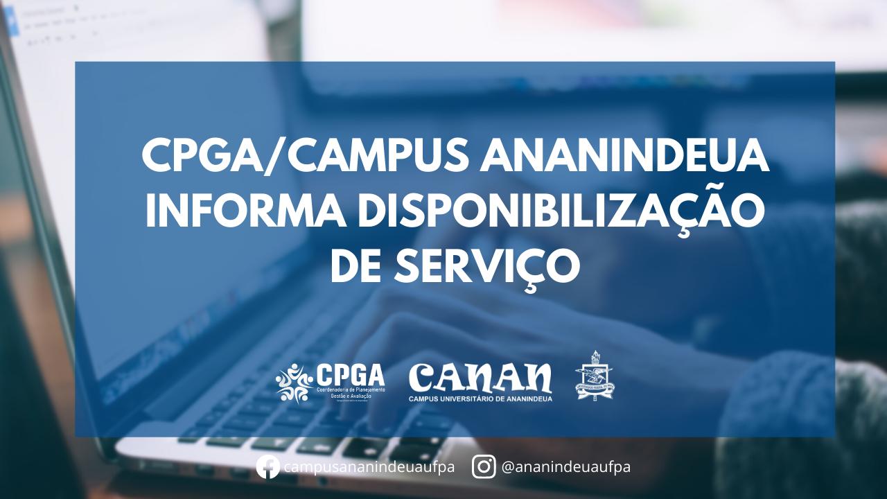 A Coordenadoria de Planejamento, Gestão e Avaliação - CPGA/Campus Ananindeua informa a disponibilização de um serviço de suporte